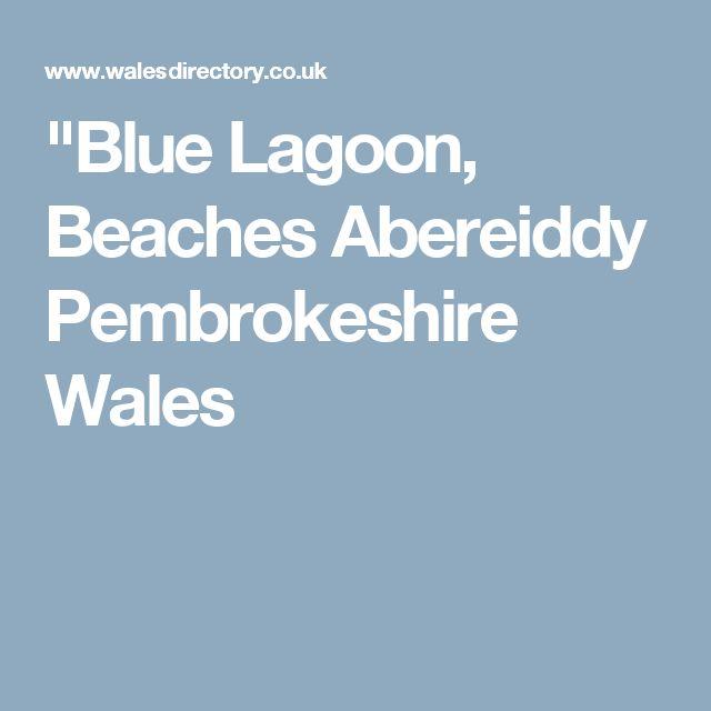 """Blue Lagoon, Beaches Abereiddy Pembrokeshire Wales"