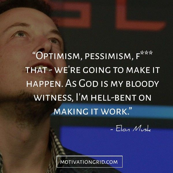 Elon Musk Quotes about optimism and pessimism