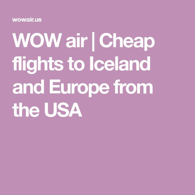 WOW air   Cheap flights to Iceland and Europe from the USA