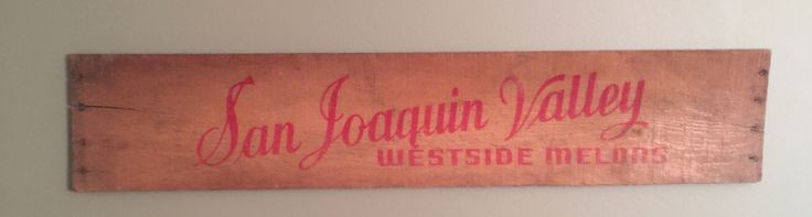 San Joaquin Valley Westside Melons Wooden Sign by KentuckyKitch on Etsy