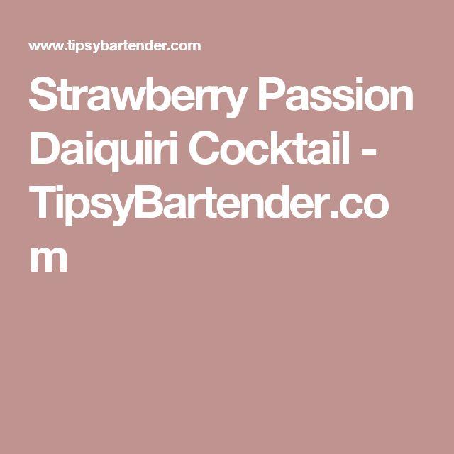 Strawberry Passion Daiquiri Cocktail - TipsyBartender.com