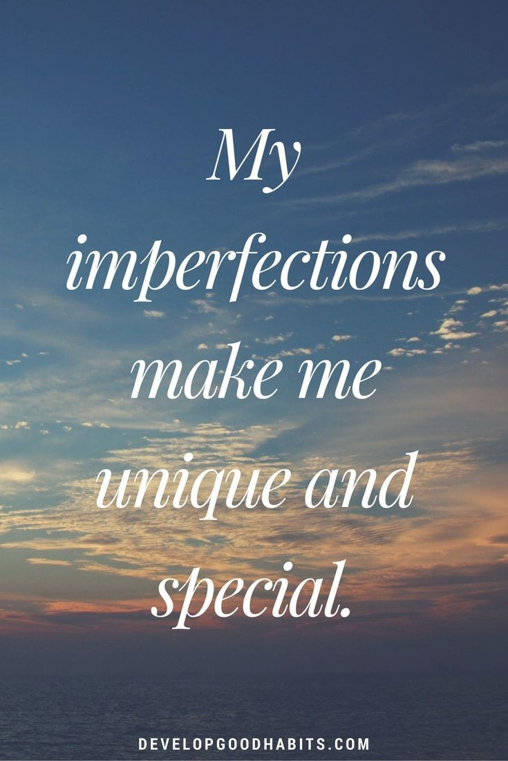 Positive affirmations- My imperfections make me unique and special. - See more daily affirmations