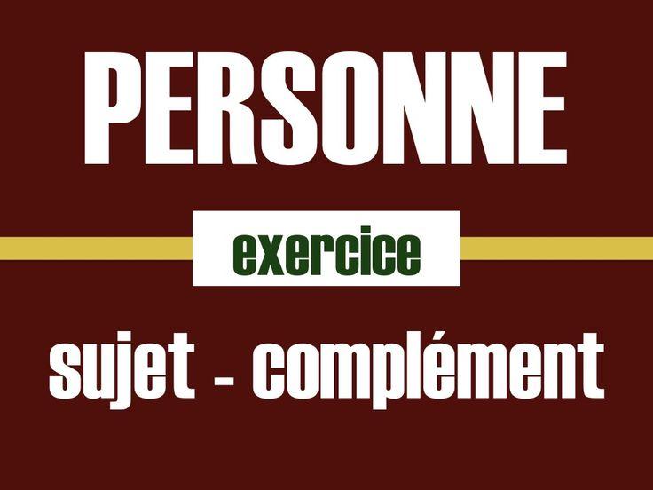 Objectifs :grammaire : ne... personnesujet & complément niveau : intermédiaire A2-B1 temps : 10 minutesExplications : personne = négation de quelqu'unAttention à la place dans la phrase :COD : Je ne parle à personne. SUJET : Personne ne me parle.🔷 EXERCICE 1