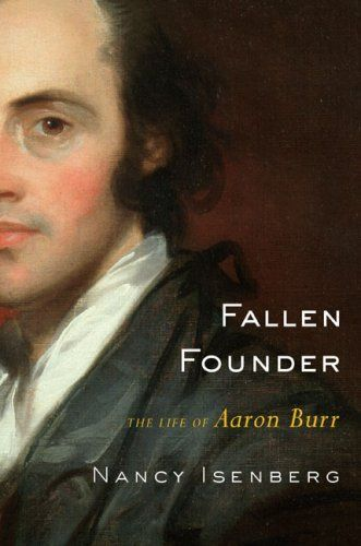 an analysis of the life of aaron burr An analysis of aaron burr  is the backstory and philosophy of aaron burr,  burr's life relies on factors that are primordial and beholden to nobody.