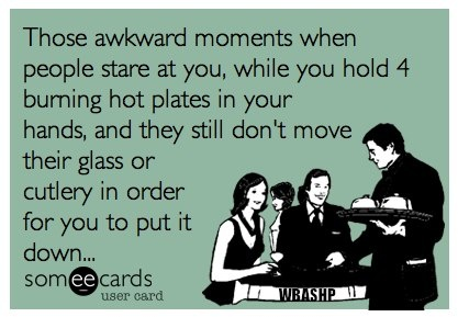 I know exactly how this is due to my time as a waitress