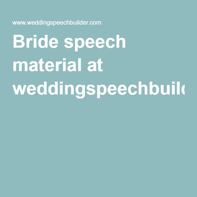 Bride speech material at weddingspeechbuilder.com