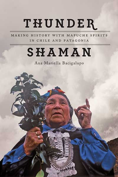 The first study of how Mapuche shamans make #history, this book challenges perceptions of shamans as being outside of history and examines how shamans themselves understand notions of civilization, savagery, and historical processes. #Chile #Patagonia