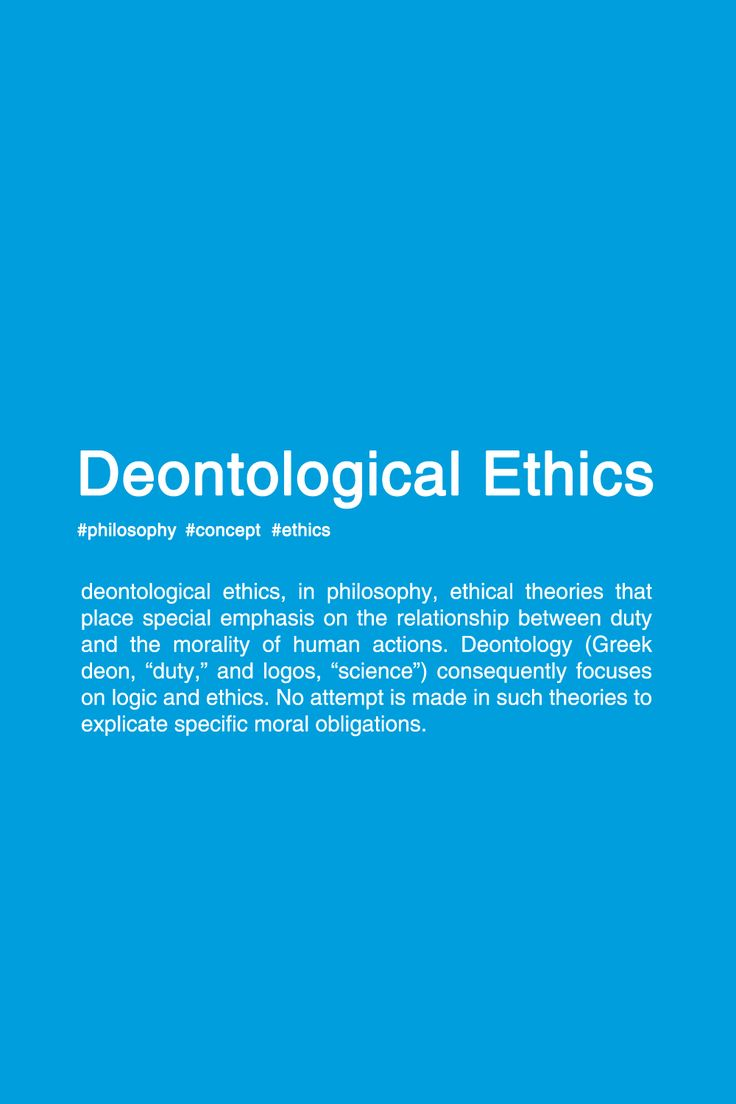 deontological ethics Deontology (duty ethics) can guide you about moral questions in animal rights  deontology asserts that the right moral action is founded on an objective duty or.