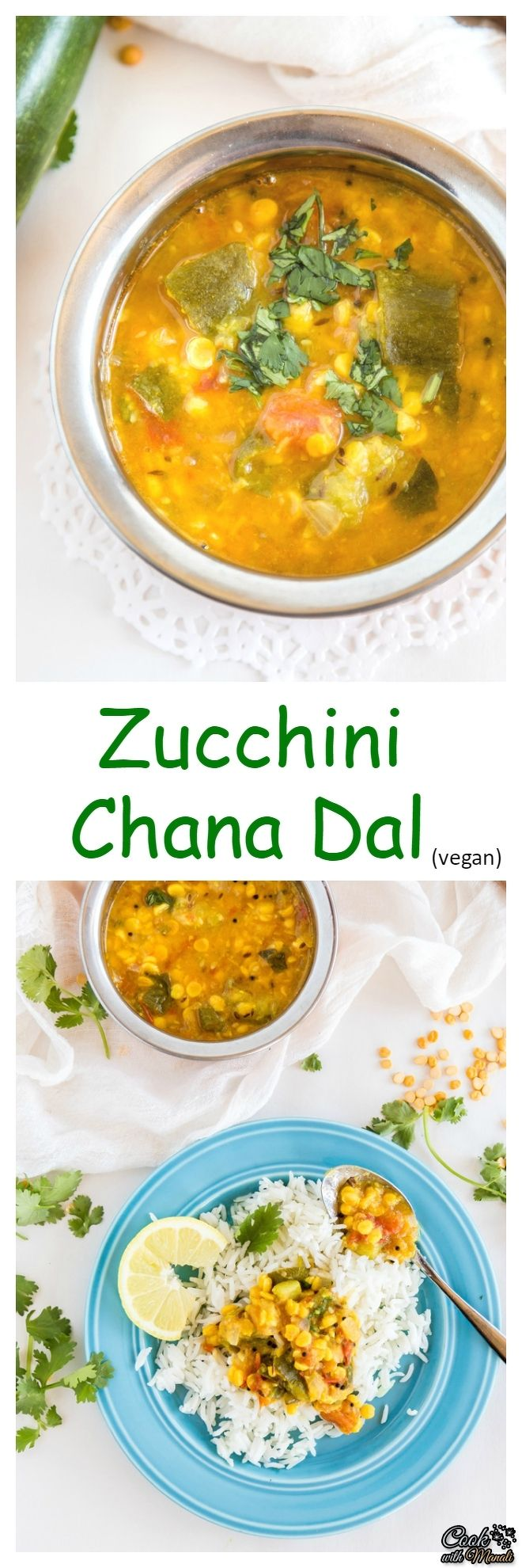 Zucchini Chana Dal is a healthy, flavorful and vegan dish which is great with plain rice or roti