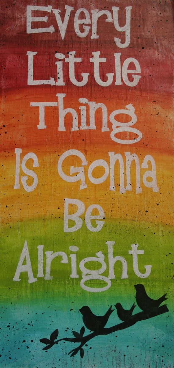 Every Little Thing Is Gonna Be Alright Wood by RusticlyInspired
