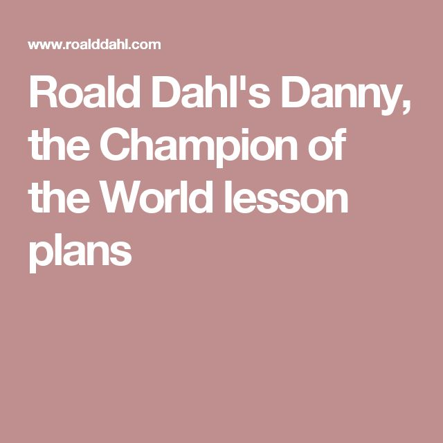 Roald Dahl's Danny, the Champion of the World lesson plans