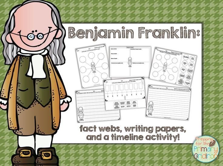 Ben Franklin Activities and Read Alouds - fact webs, writing papers, graphic organizer, timeline activity and answer key {from Prepping for the Primary Gridiron}