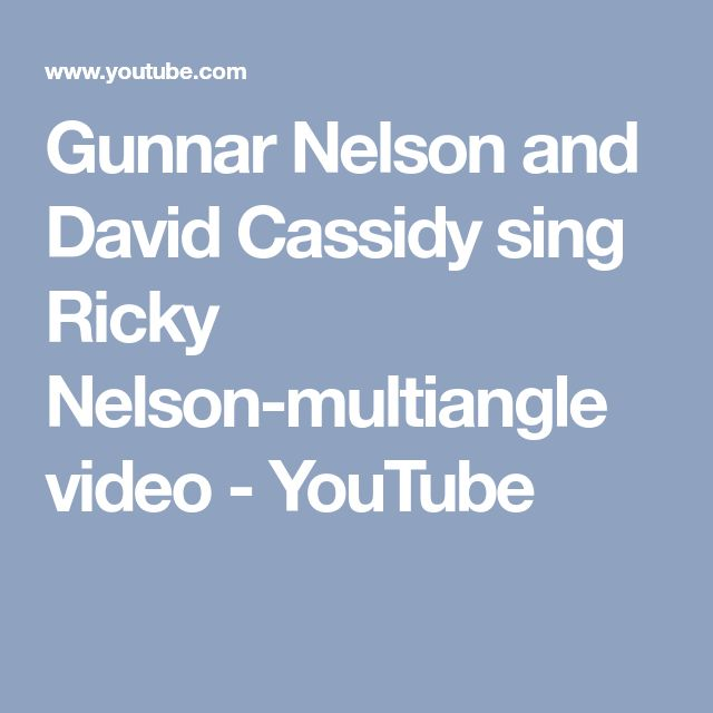 Gunnar Nelson and David Cassidy sing Ricky Nelson-multiangle video - YouTube