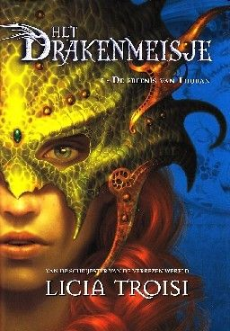 Het Drakenmeisje - De erfenis van Thuban by Licia Troisi — Reviews, Discussion, Bookclubs, Lists