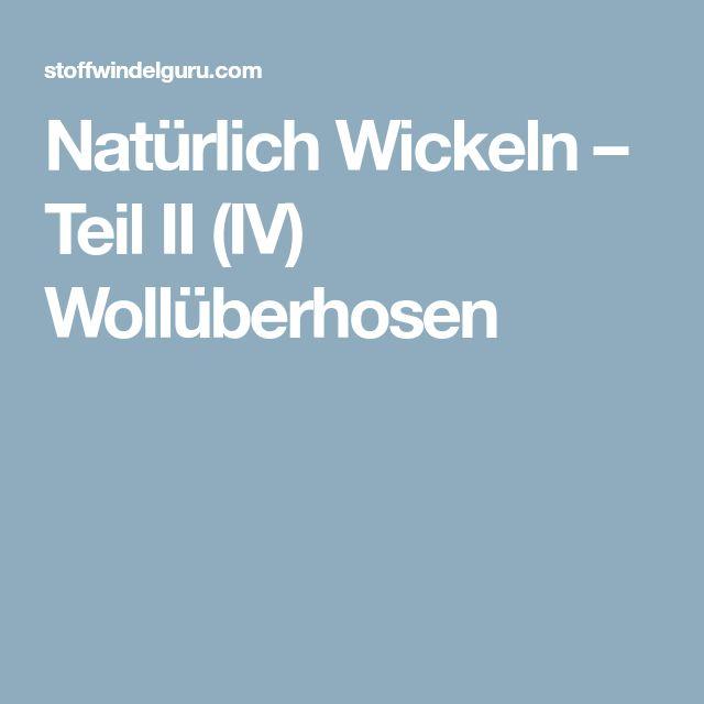 Natürlich Wickeln – Teil II (IV) Wollüberhosen
