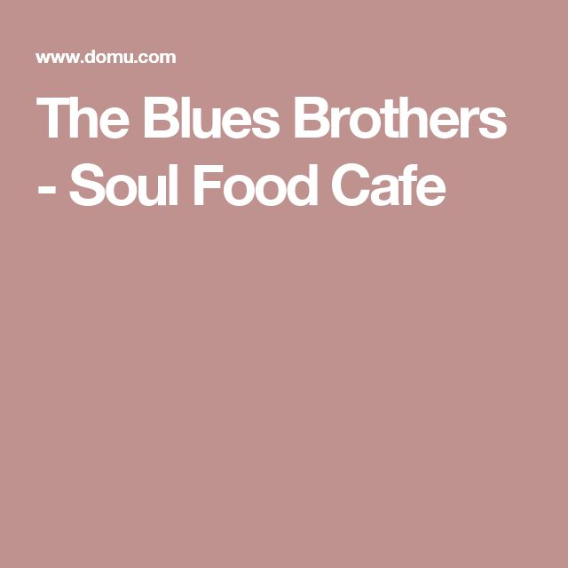 The Blues Brothers - Soul Food Cafe