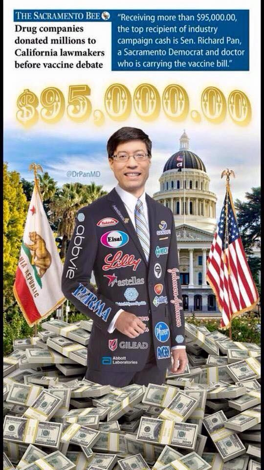 "SB277 Richard Pan was BOUGHT Sick evil man. Watch the movie ""Bought"" if you don't know what it means."