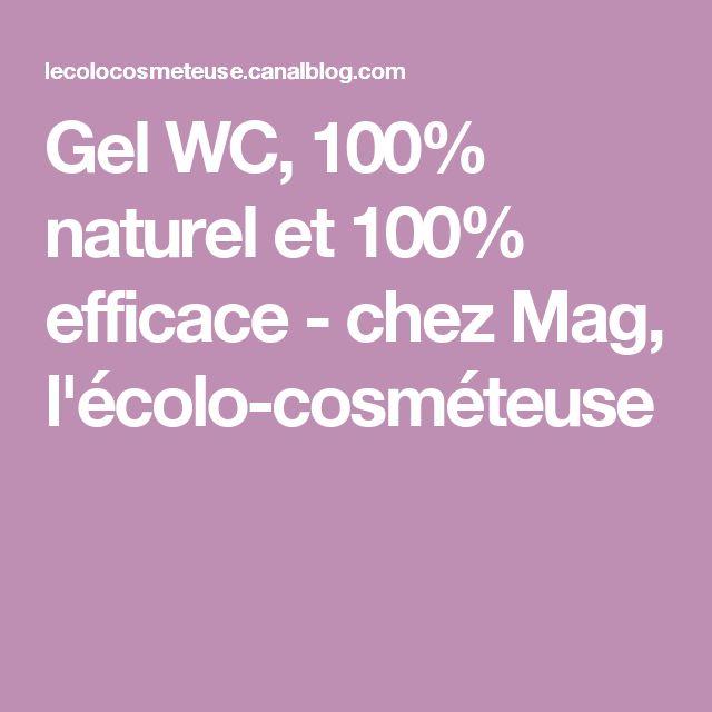 Gel WC, 100% naturel et 100% efficace - chez Mag, l'écolo-cosméteuse
