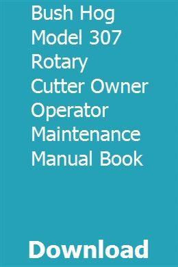 Bush Hog Model 307 Rotary Cutter Owner Operator Maintenance