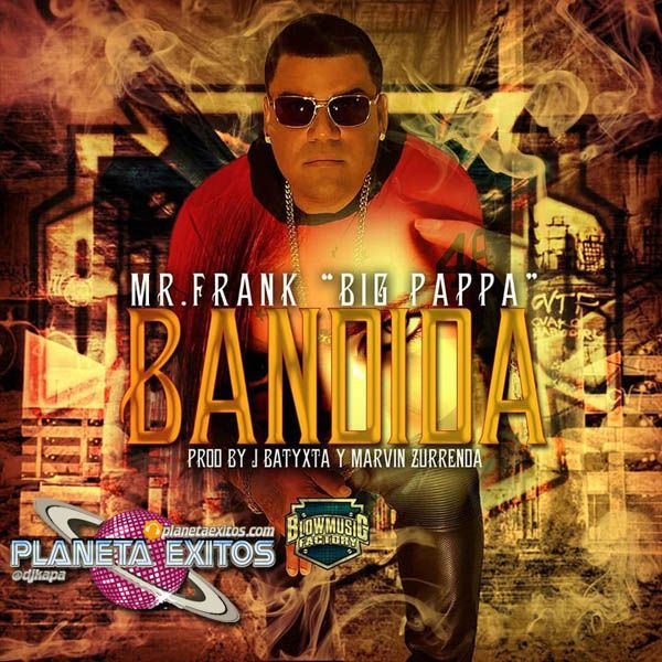 Mr. Frank (Big Pappa) - Bandida