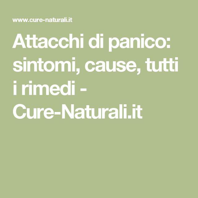 Attacchi di panico: sintomi, cause, tutti i rimedi - Cure-Naturali.it