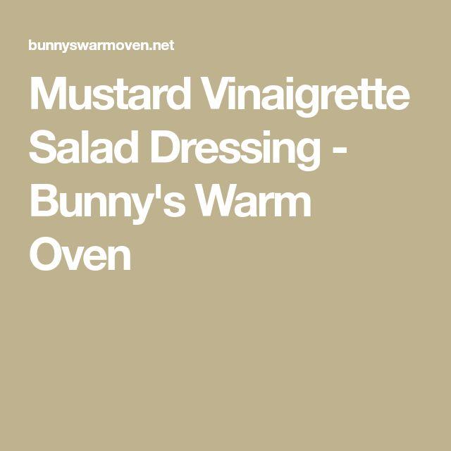 Mustard Vinaigrette Salad Dressing - Bunny's Warm Oven
