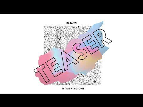 Karanyi - HITIME w/ Big John Coming on 17th April