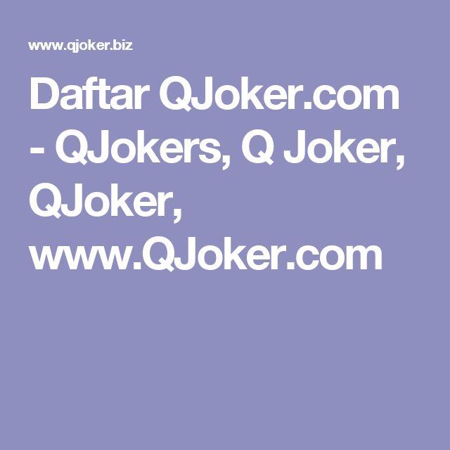 Daftar QJoker.com - QJokers, Q Joker, QJoker, www.QJoker.com