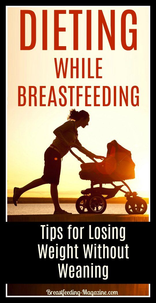 Tips for losing weight while breastfeeding without weaning your baby