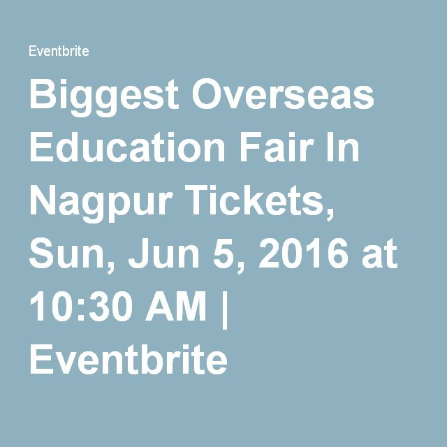 Biggest Overseas Education Fair In Nagpur Tickets, Sun, Jun 5, 2016 at 10:30 AM   Eventbrite