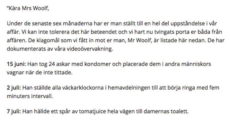 (In Swedish ) Mannen tyckte verkligen inte om att följa med sin fru och handla. Mannen som var pensionär ägnade i stället tiden  i stället tiden på affären till att ställa till med olika hyss. En dag fick hans fru ett brev från Walmart, där personalen berättade att hennes man portats. Jag vet inte om man ska skratta eller gråta när man läser detta! Men läs till slut, det blir bara värre och värre.