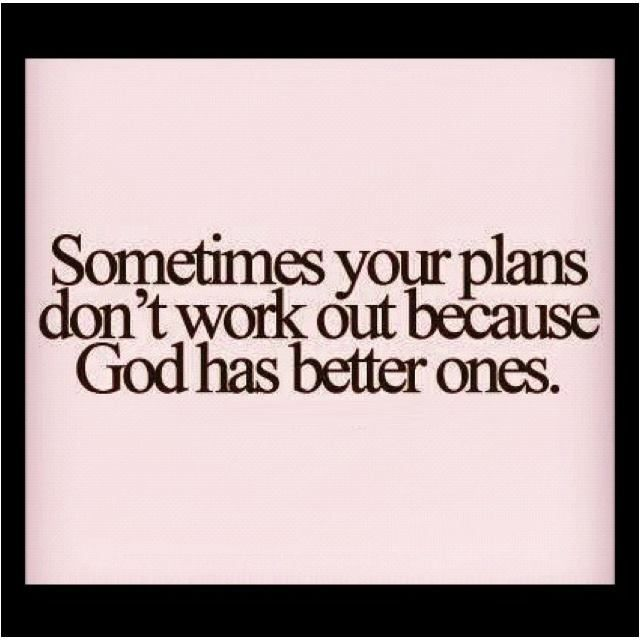 His plan is ALWAYS the better plan!!