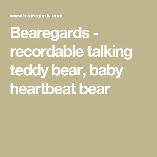 Bearegards - recordable talking teddy bear, baby heartbeat bear