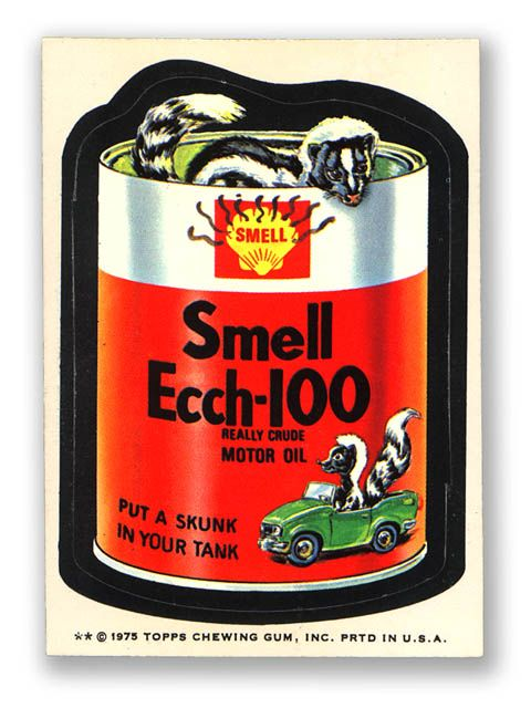 79 best images about wacky packages on pinterest mad for Motor oil smelling poop
