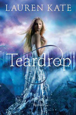 Recensione Teardrop di Lauren Kate - La nuova saga ha inizio #teardrop #book