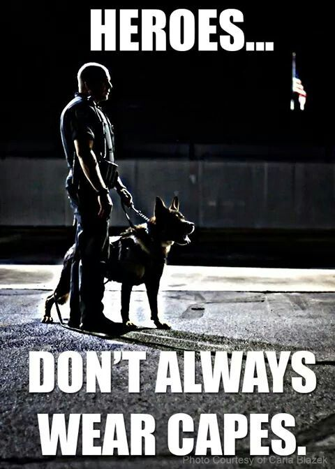 HEROES DON'T ALWAYS WEAR CAPES! Law Enforcement Today www.lawenforcementtoday.com