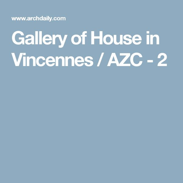 Gallery of House in Vincennes / AZC - 2