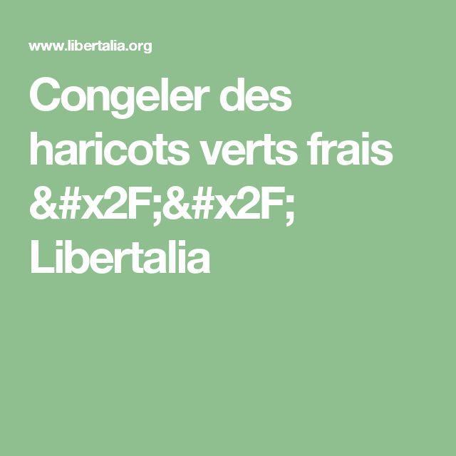 Congeler des haricots verts frais //  Libertalia