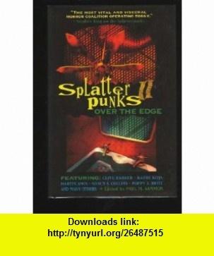 Splatterpunks II Over the Edge (9780312854454) Martin Amis, Clive Barker, Poppy Z. Brite, Christa Faust, Paul M. Sammon , ISBN-10: 0312854455  , ISBN-13: 978-0312854454 ,  , tutorials , pdf , ebook , torrent , downloads , rapidshare , filesonic , hotfile , megaupload , fileserve