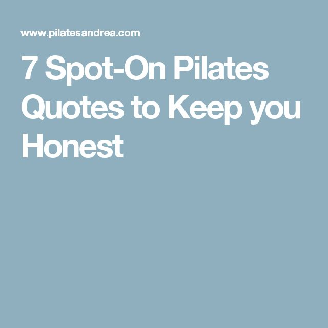 7 Spot-On Pilates Quotes to Keep you Honest