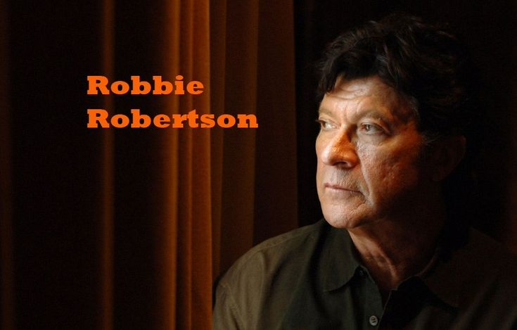 Robbie Robertson in Hall of Fame Did He Write Those Songs