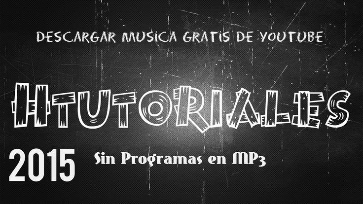 Descargar Musica Gratis de Youtube 2015 Sin Programas en MP3