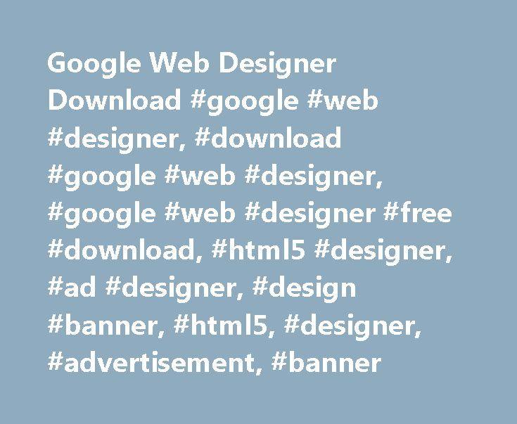 Google Web Designer Download #google #web #designer, #download #google #web #designer, #google #web #designer #free #download, #html5 #designer, #ad #designer, #design #banner, #html5, #designer, #advertisement, #banner http://alabama.nef2.com/google-web-designer-download-google-web-designer-download-google-web-designer-google-web-designer-free-download-html5-designer-ad-designer-design-banner-html5-designer-adv/  # Google Web Designer facilitates a modern and comfortable working environment…
