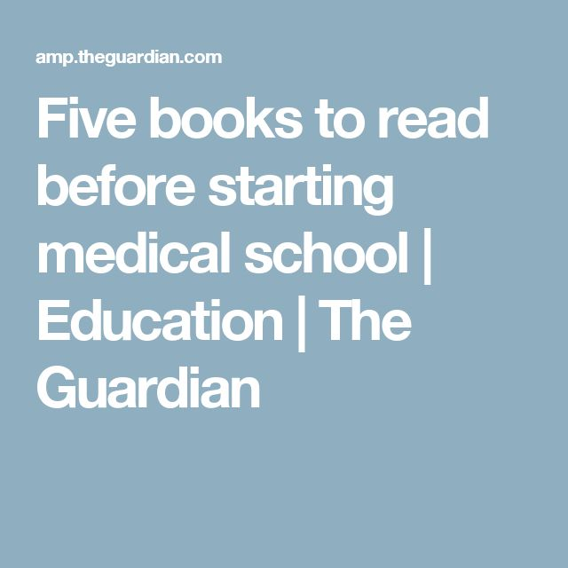 Five books to read before starting medical school | Education | The Guardian