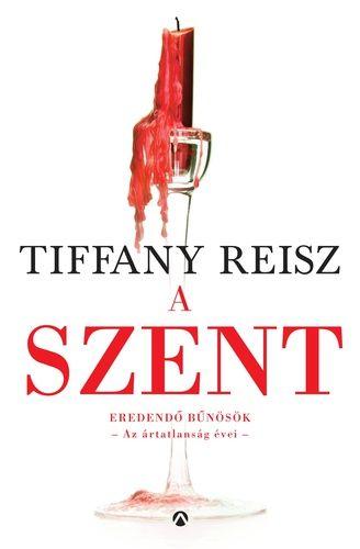 (27) A szent · Tiffany Reisz · Könyv · Moly