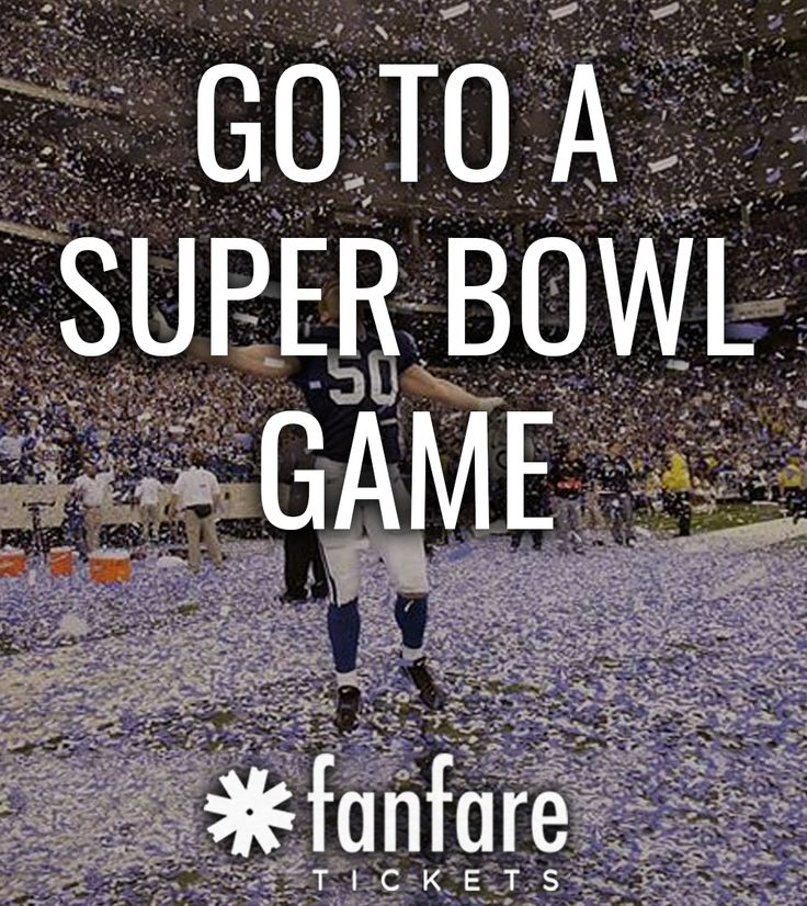 Bucket list: Go to a Superbowl Game (Then go to Disneyyyyland) Buy tickets to NFL games at fanfaretickets.com