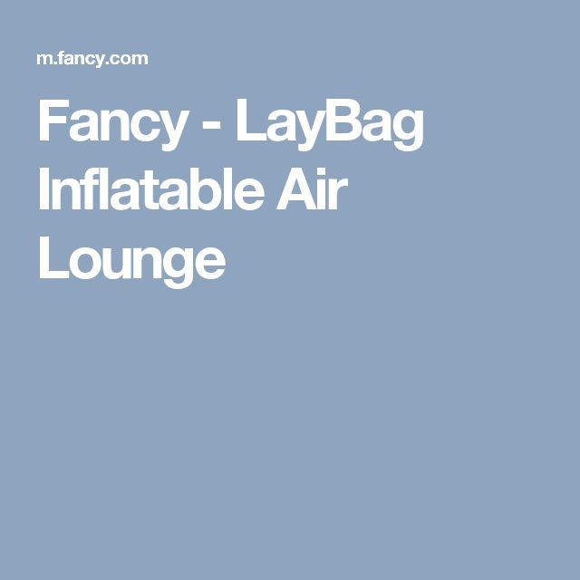 Fancy - LayBag Inflatable Air Lounge