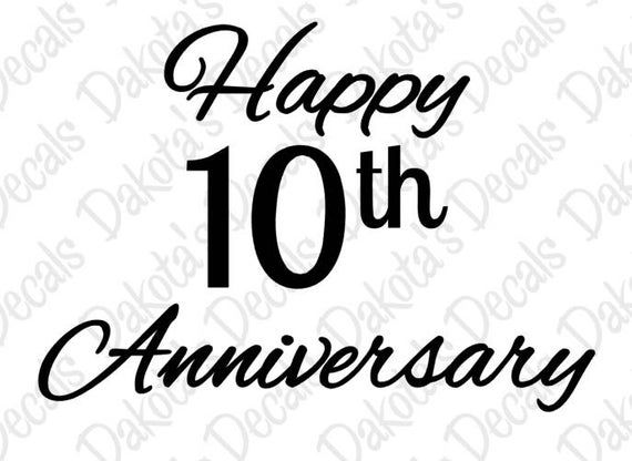 Happy 10th Anniversary Svg Dxf For Download In 2021 Anniversary Wishes For Couple Happy 10th Anniversary Happy 30th Anniversary
