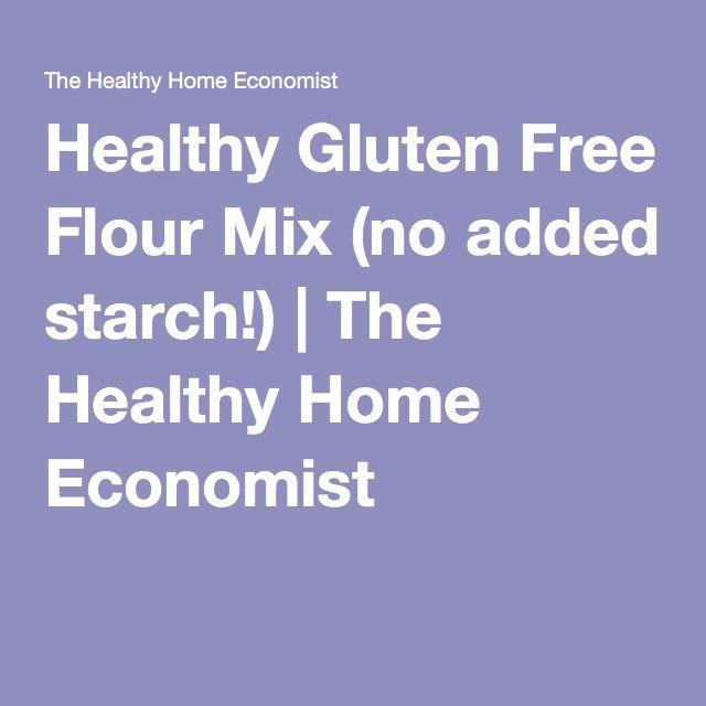 Healthy Gluten Free Flour Mix (no added starch!) | The Healthy Home Economist