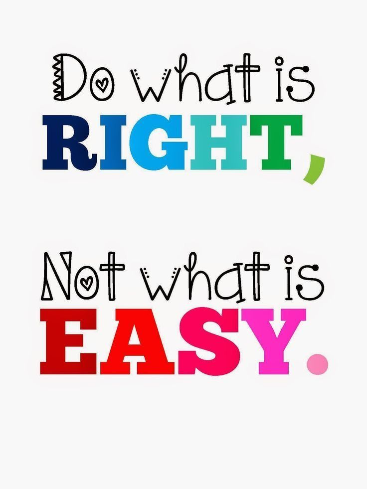 Do What Is Right Not What Is Easy School Counselor Pinterest